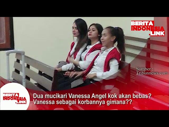 Dua Muncikari Vanessa Angel akan bebas? Vanessa sebagai korban gimana??