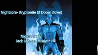 Nightcore- Kryptonite (3 Doors Down) [Download and Lyrics]