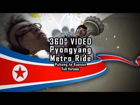360 Video - Pyongyang Metro Ride - Puhung to Kaeson - Full Version