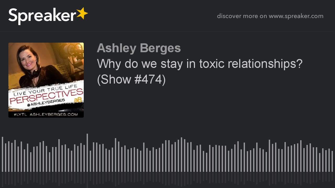 why do people stay in toxic relationships