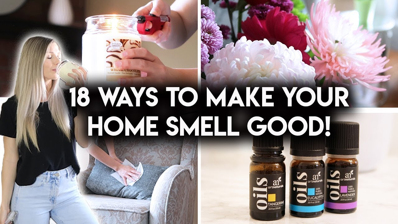 How To Make Your House Smell Amazing Youtube