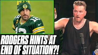Pat McAfee Reacts: Aaron Rodgers Hints At End Of Off Season Situation?