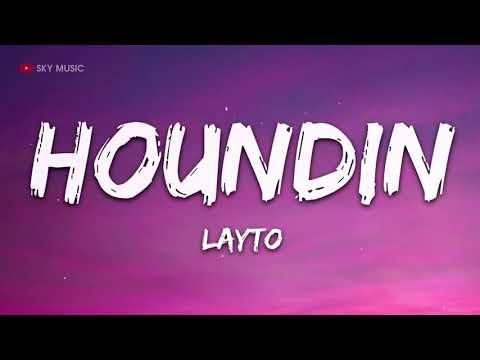Layto - Houndin (Lyrics) -  1 hour lyrics