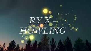RY X -  HOWLING (subtitulado español)