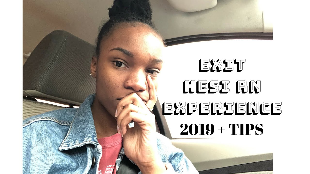 EXIT HESI EXPERIENCE 2019 + TIPS