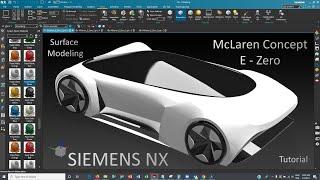 Siemens NX - McLaren Concept E Zero Car Surface Modeling