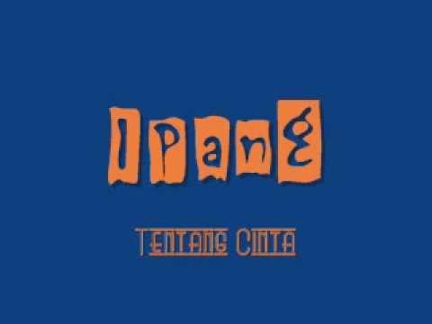 Ipang - Tentang Cinta + Lirik