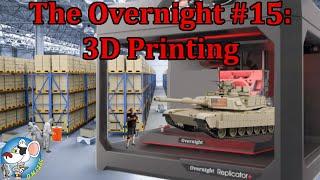 The Overnight #15: 3D Printers