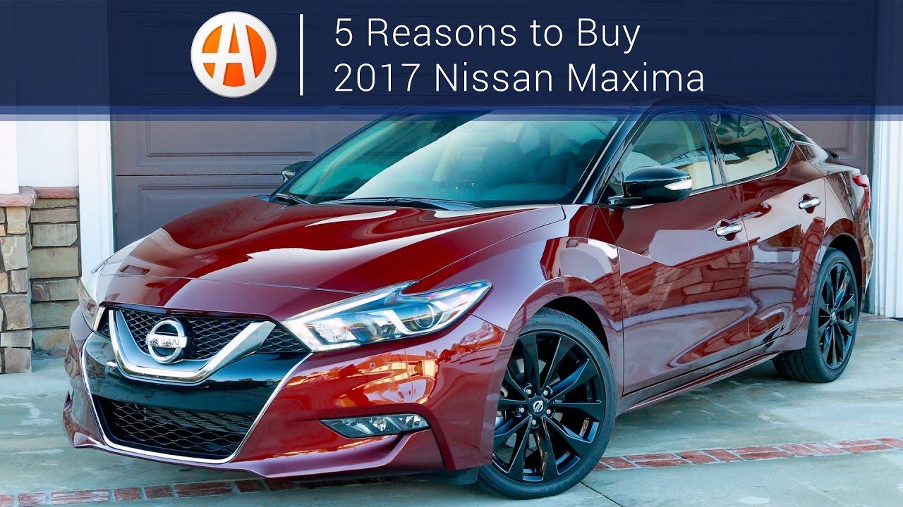 2017 Nissan Maxima 5 Reasons To Autotrader