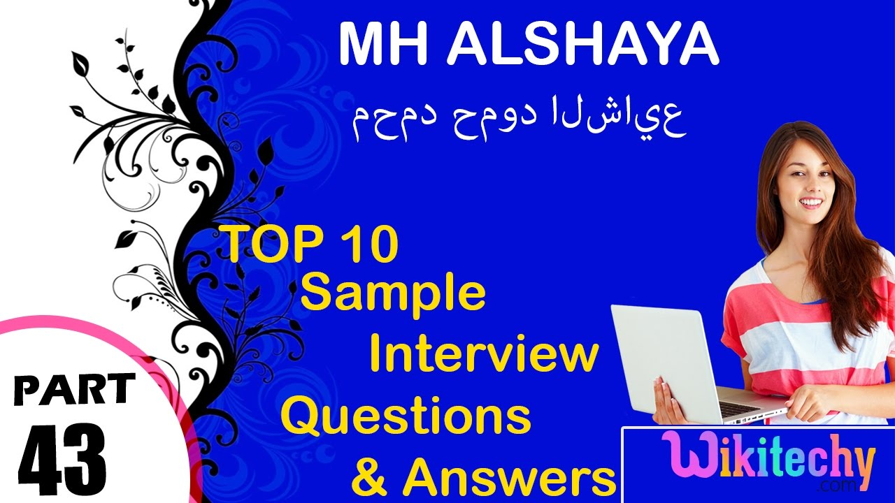 mh alshaya top most interview questions and answers for freshers mh alshaya top most interview questions and answers for freshers محمد حمود الشايع