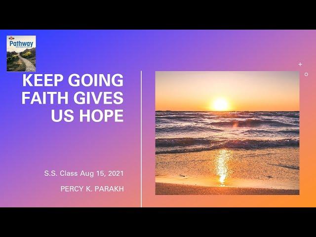 Keep Going - Faith Gives Us Hope