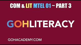 GOHLITERACY ~ PART 3 ~ COMMUNICATION & LITERACY MTEL 01 Writing Test ~ GOHACADEMY.COM
