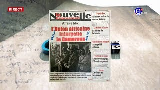 LA REVUE DES GRANDES UNES (Affaire Mrc: L'Union Africaine interpelle le Cameroun)12 AVRIL 2019