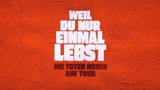 """Die Toten Hosen // """"Weil du nur einmal lebst - Die Toten Hosen auf Tour"""" - Teaser"""