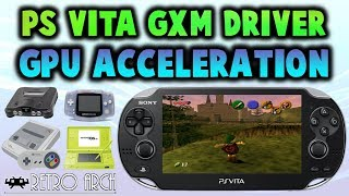 PS Vita GPU Acceleration GXM Driver News! (DS/N64/PS1/GBA)