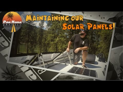 Maintaining our RV Solar Panels | Upkeep and care of a RV Solar System
