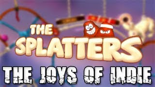 The Joys of Indie! - The Splatters!