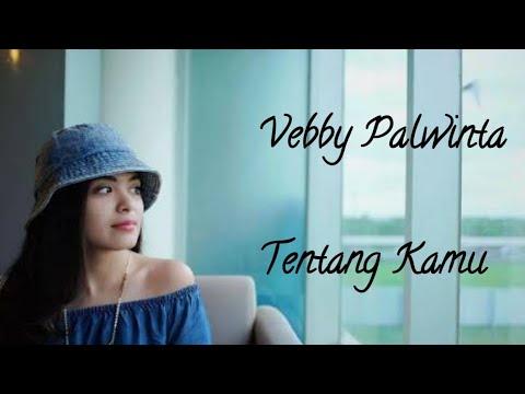 Vebby Palwinta - Tentang Kamu Lirik thumbnail