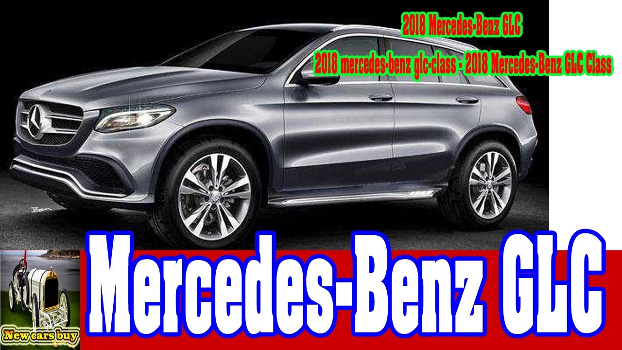 2018 mercedes benz glc 2018 mercedes benz glc class. Black Bedroom Furniture Sets. Home Design Ideas