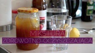 Mikstura zdrowotno-oczyszczająca - czyli co piję każdego ranka, by czuć się lepiej!