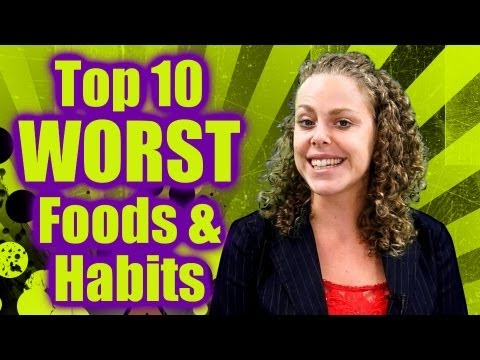 Top 10 Worst Foods & Habits: What NOT to EAT, Health, Weight Loss Nutrition Info, Healthy Diet Tips