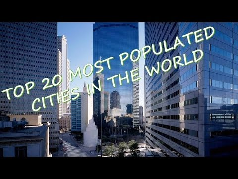 TOP 20 MOST POPULATED CITIES IN THE WORLD