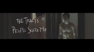 The Tracys - People Scare Me