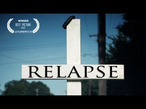 Relapse - Short Film (2012)
