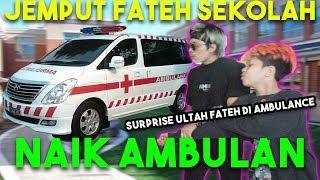 JEMPUT FATEH SEKOLAH NAIK AMBULAN! SURPRISE ULTAH dia di AMBULAN...