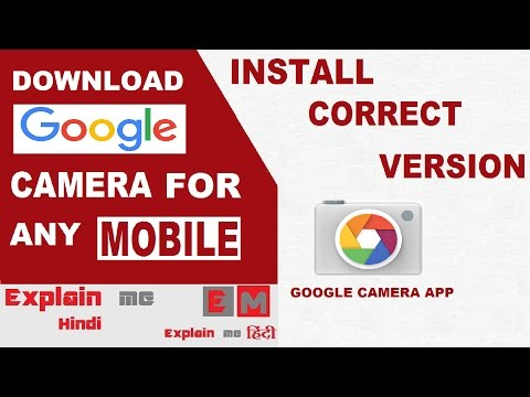 How to download and Install google camera app for any mobile with correct version ByExplain me hindi