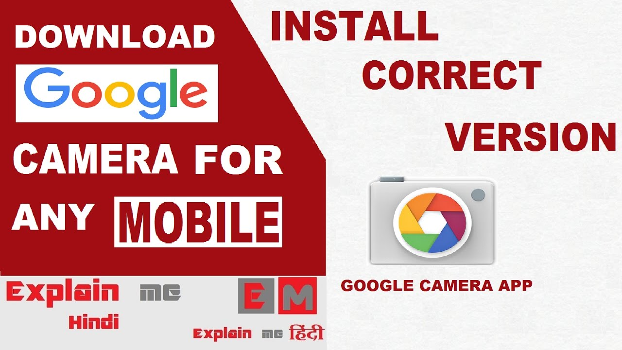 How to download and Install google camera app for any mobile with correct version ByExplain me hindi - YouTube