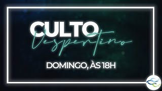 Culto Dominical (Vespertino) - 18/04/2021