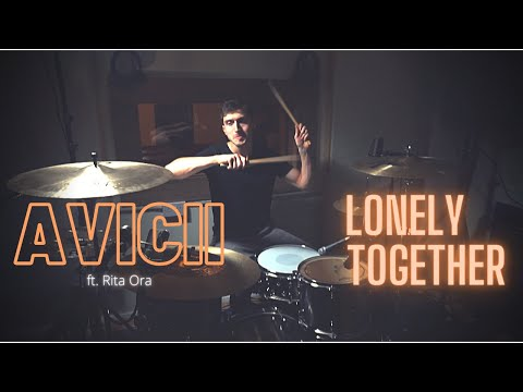 Avicii ft. Rita Ora - Lonely Together - Drum Cover