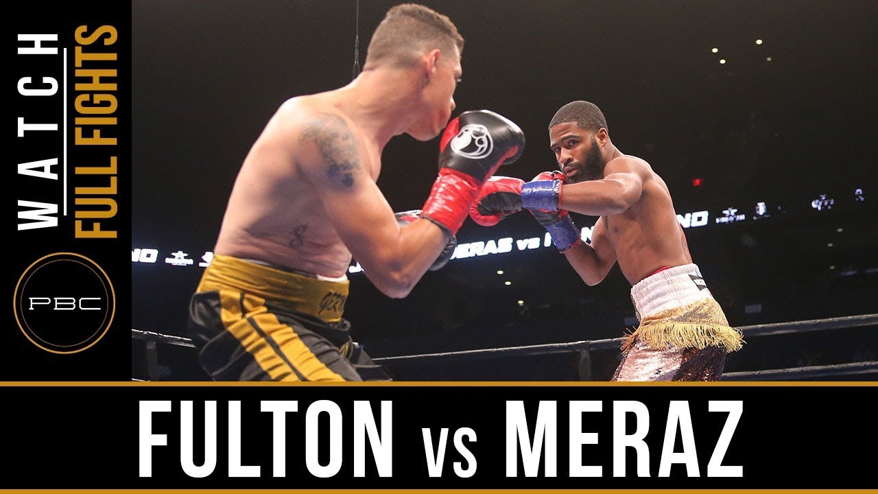 Fulton vs Meraz Full Fight: September 30, 2018 - PBC on FS1