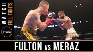 Fulton vs Meraz Full Fight: September 30, 2018 - PBC on FS1