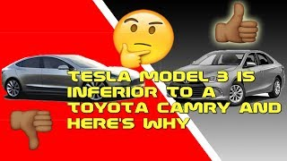 Tesla Model 3 is inferior to a Toyota Camry and here