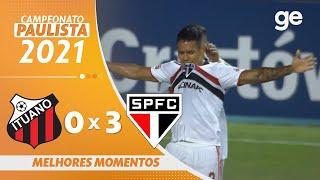 ITUANO 0 X 3 SÃO PAULO | MELHORES MOMENTOS | 8ª RODADA PAULISTA 2021