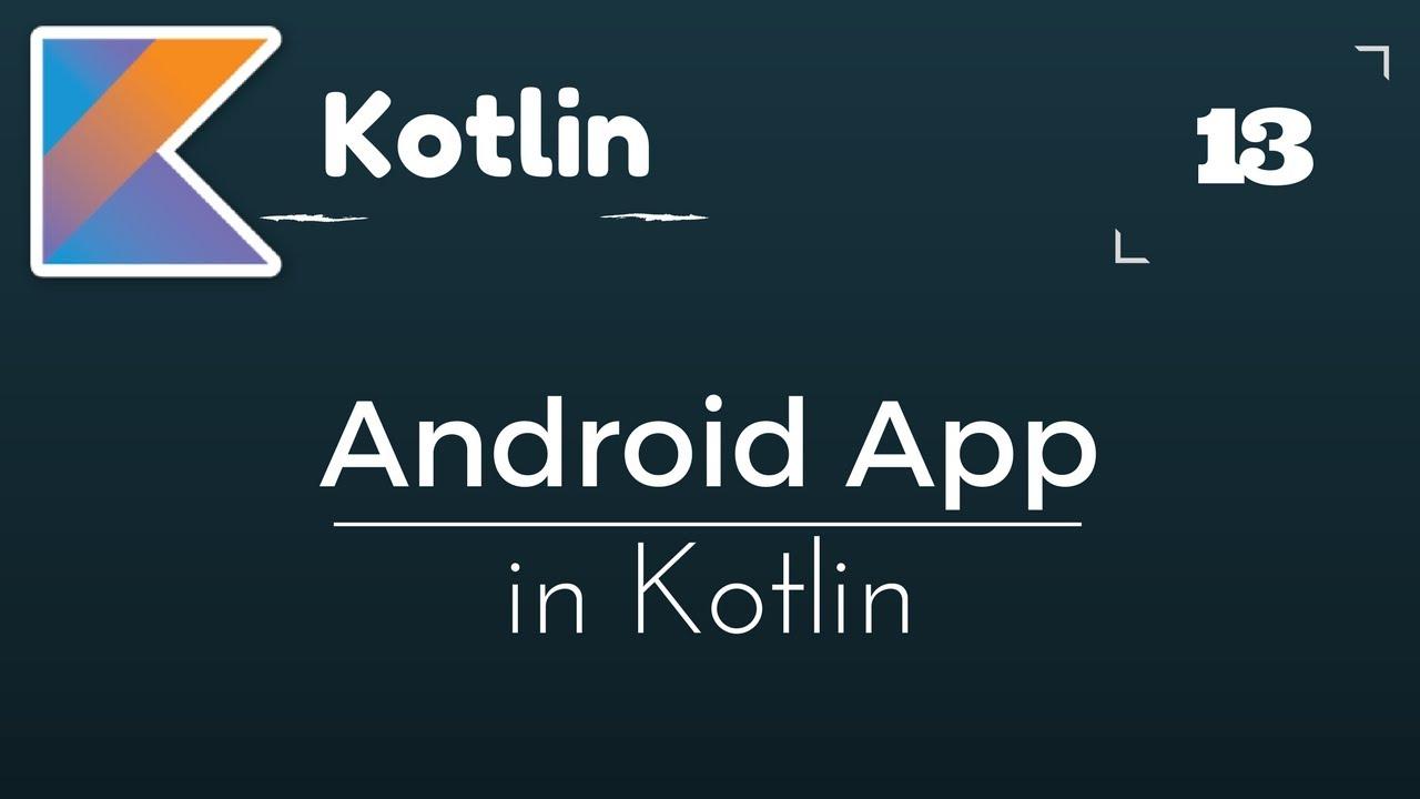 Kotlin Tutorial # 13 Create Android Application in Kotlin