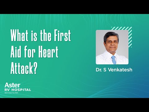 What is the First Aid for Heart Attack? Dr S Venkatesh | Cardiologist Bangalore - Aster RV Hospital