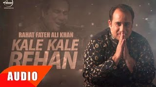 Kalle Kalle Rehan (Full Audio Song) | Rahat Fat...