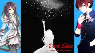 DARK SKIES   Nightcore