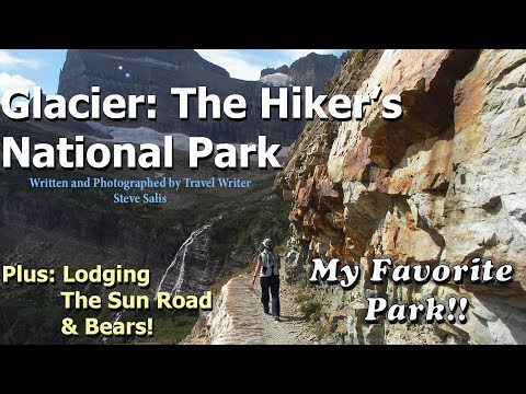 Glacier: The Hiker's National Park: Ultimate Guide By Travel writer/photographer Steve Salis
