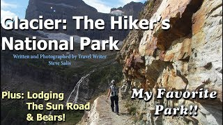 Glacier National Park Hiking & Lodging guide By Travel writer/photographer Steve Salis