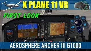 X Plane 11 VR AeroSphere Piper Archer III G1000 First Look At KTEX Oculus Rift