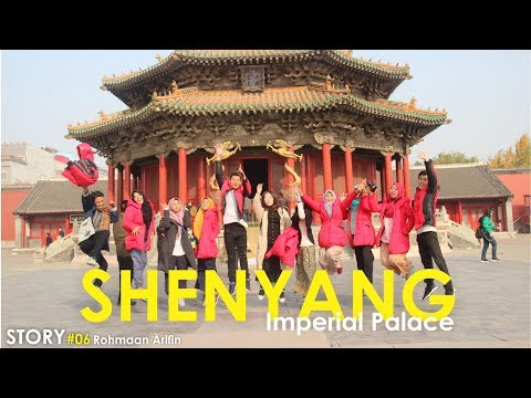Shenyang City I Visit and Trip to Liaoning Province PART 4 I Story China #07