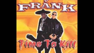Time To Kill - Dj Frank