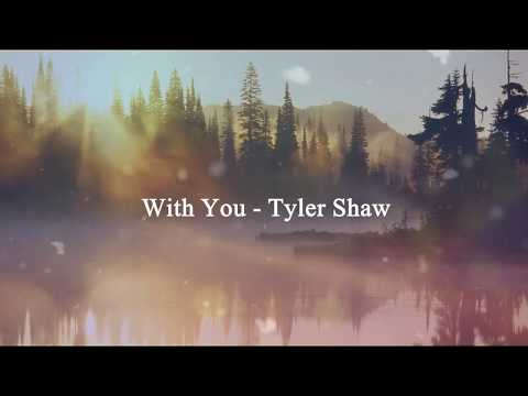 With You - Tyler Shaw