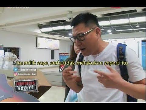 Tak Terima Barangnya Dibongkar Petugas Bea Cukai, WNA Ini Emosi Part 03 - Indonesia Border 23/07