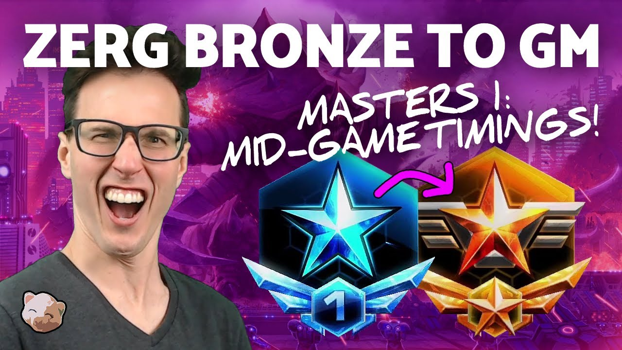 StarCraft 2 - Zerg Bronze to GM #10: Mid-game Timings in Masters 1 (B2GM)
