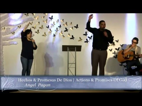 Hechos & Promesas de Dios | Actions & Promises Of God - Angel Pagan